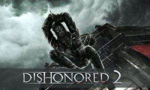 Download Dishonored 2 Full Version PC Game