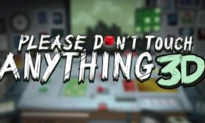 Please, Don't Touch Anything 3D Apk iOS Latest Version Free Download