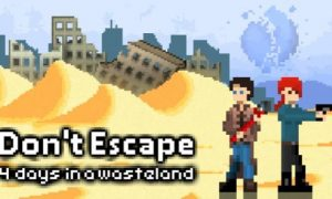 Don't Escape: 4 Days In A Wasteland PC Version Game Free Download
