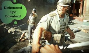 Dishonored 2 PC Latest Version Free Download