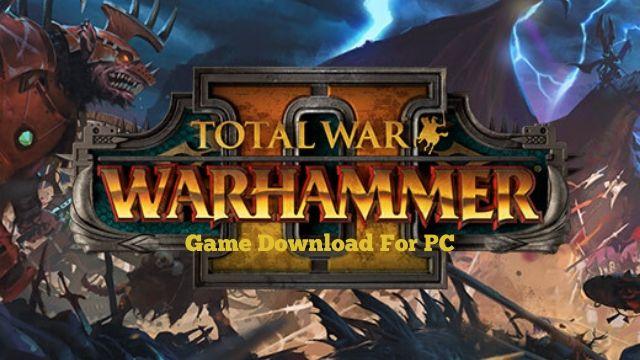 Total War: WARHAMMER 2 and HonoriOS/APK Full Version Free Download
