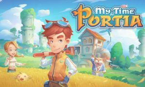 My Time At Portia PC Game Latest Version Free Download