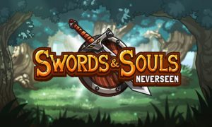 Swords & Souls: Neverseen iOS/APK Version Full Game Free Download