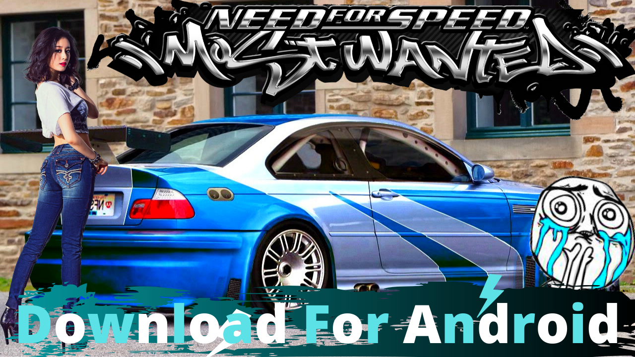 Need for Speed Most Wanted Android/iOS Mobile Version Full Game Free Download