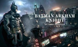 The Batman Arkham Knight iOS/APK Full Version Free Download