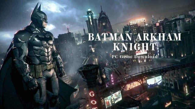 The Batman Arkham Knight iOS/APK Full Version Free Download