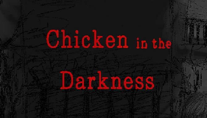 Chicken in the Darkness PC Version Game Free Download