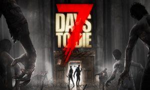 7 Days to Die PC Version Full Free Download