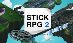 Stick RPG 2: Director's Cut Game Download